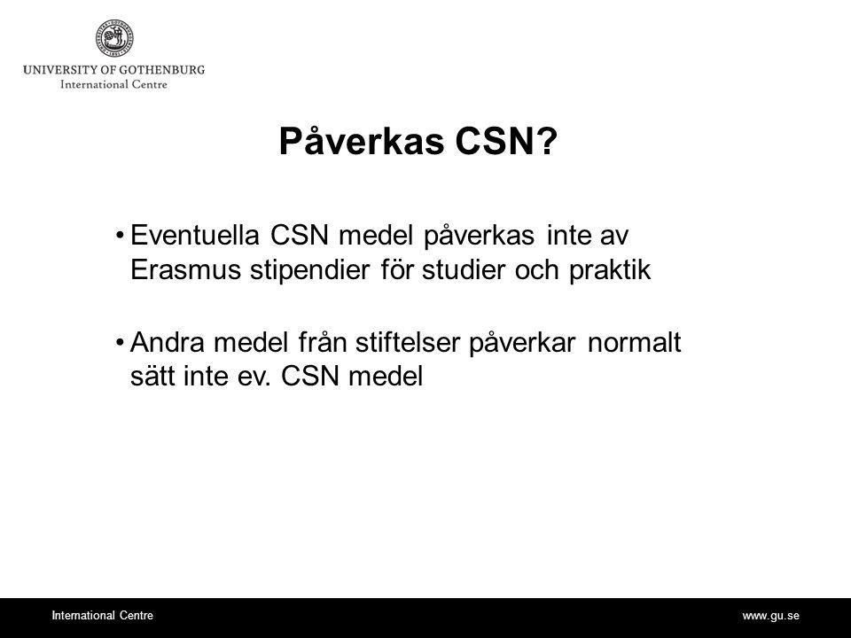 Påverkas CSN Eventuella CSN medel påverkas inte av Erasmus stipendier för studier och praktik.