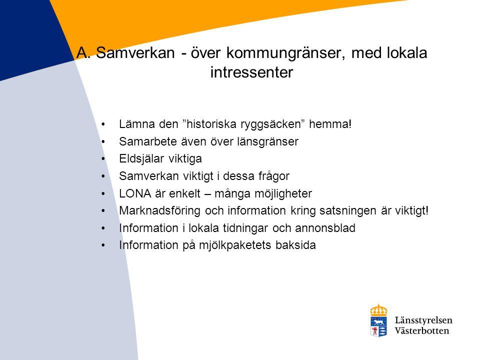 A. Samverkan - över kommungränser, med lokala intressenter