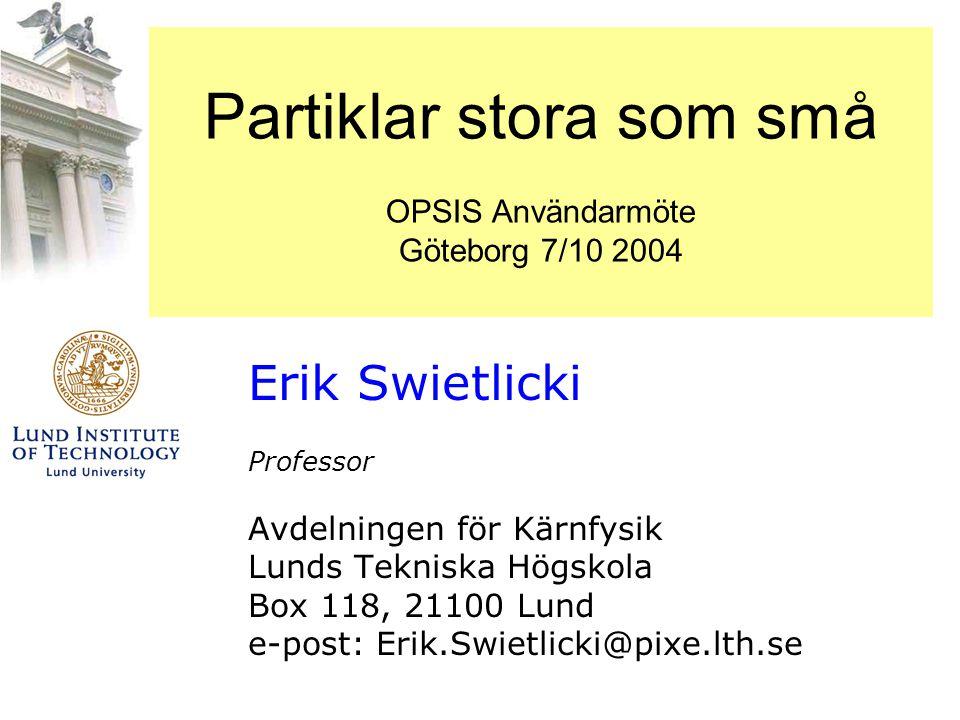 Partiklar stora som små OPSIS Användarmöte Göteborg 7/10 2004