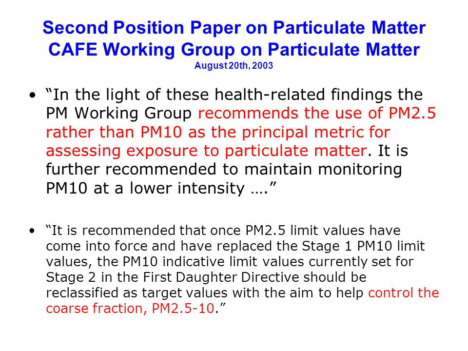Second Position Paper on Particulate Matter CAFE Working Group on Particulate Matter August 20th, 2003