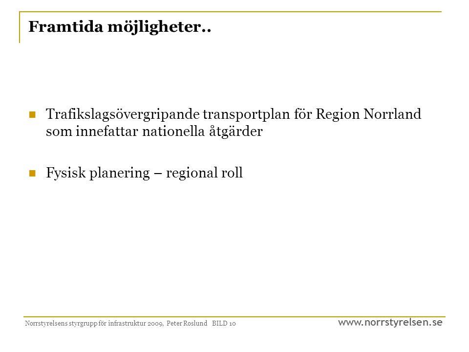 Framtida möjligheter.. Trafikslagsövergripande transportplan för Region Norrland som innefattar nationella åtgärder.