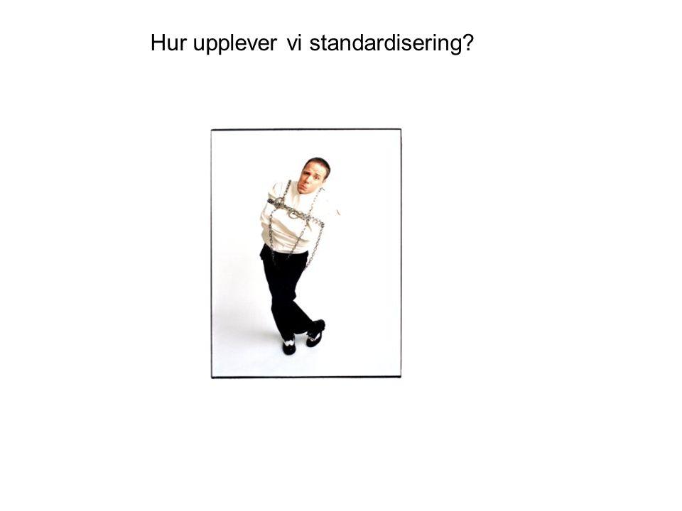 Hur upplever vi standardisering