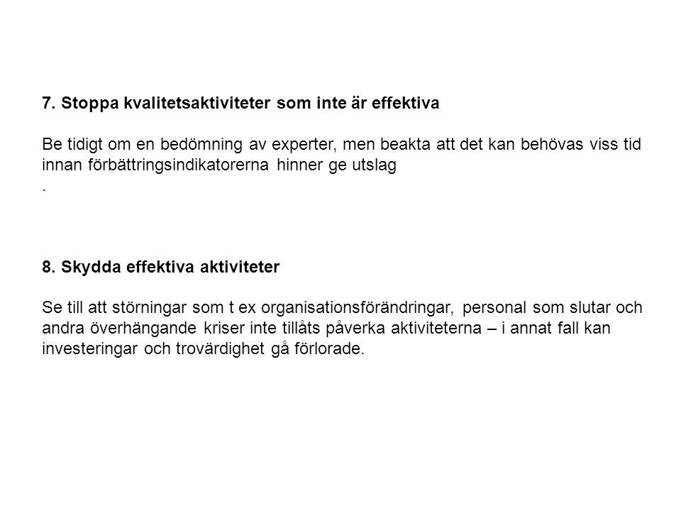 7. Stoppa kvalitetsaktiviteter som inte är effektiva