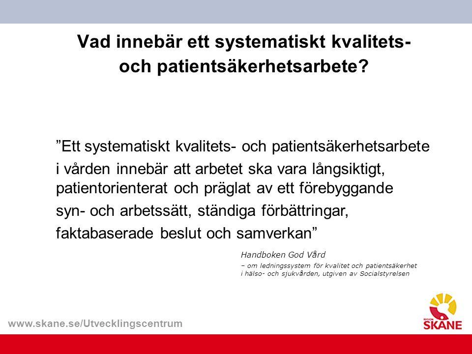Vad innebär ett systematiskt kvalitets- och patientsäkerhetsarbete