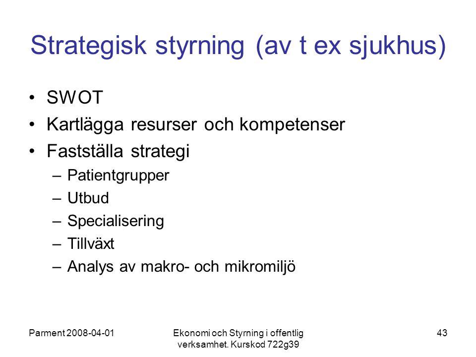 Strategisk styrning (av t ex sjukhus)