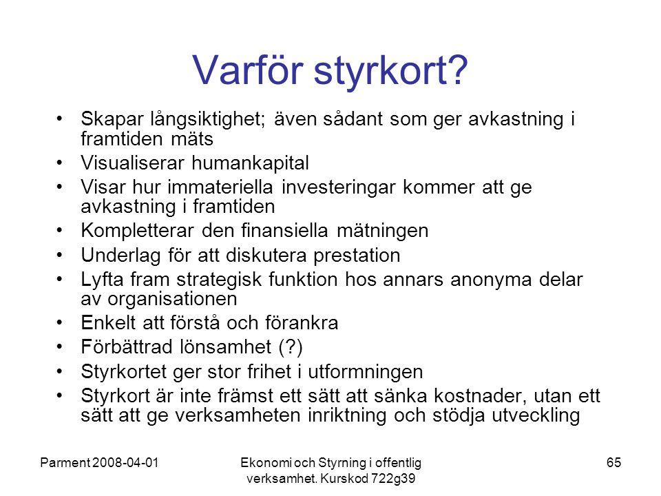 Ekonomi och Styrning i offentlig verksamhet. Kurskod 722g39