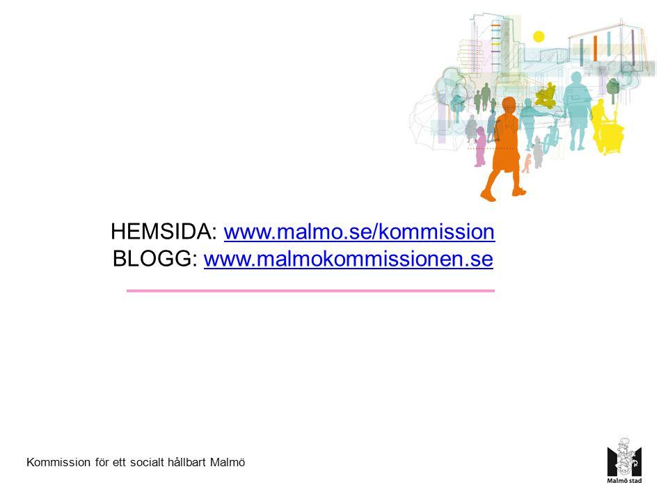 HEMSIDA: www.malmo.se/kommission BLOGG: www.malmokommissionen.se