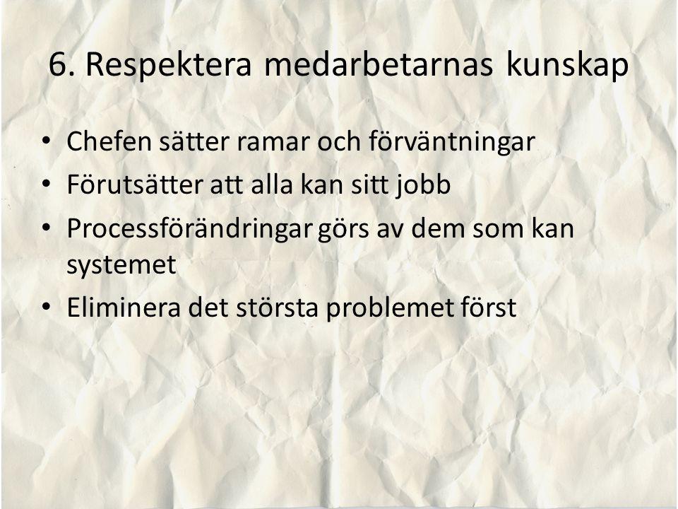 6. Respektera medarbetarnas kunskap