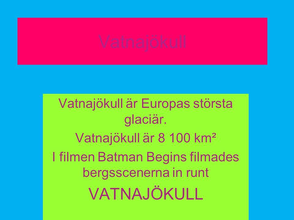 Vatnajökull VATNAJÖKULL Vatnajökull är Europas största glaciär.