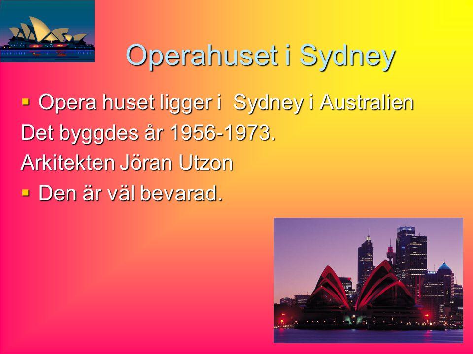 Operahuset i Sydney Opera huset ligger i Sydney i Australien