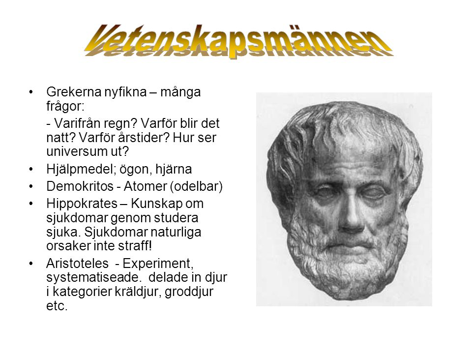 Vetenskapsmännen Grekerna nyfikna – många frågor: