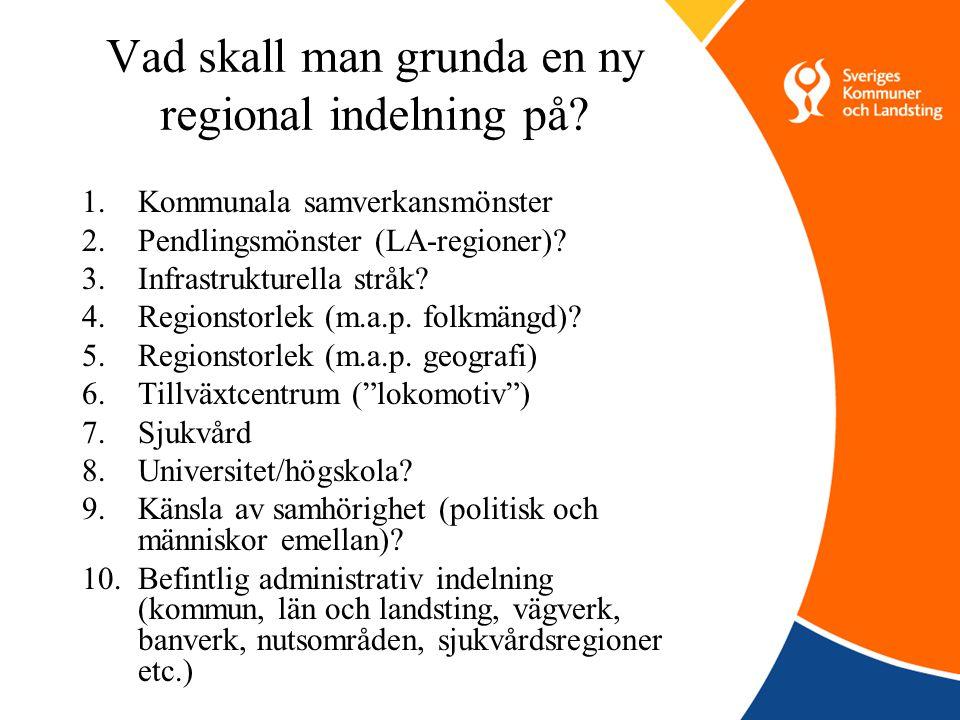 Vad skall man grunda en ny regional indelning på