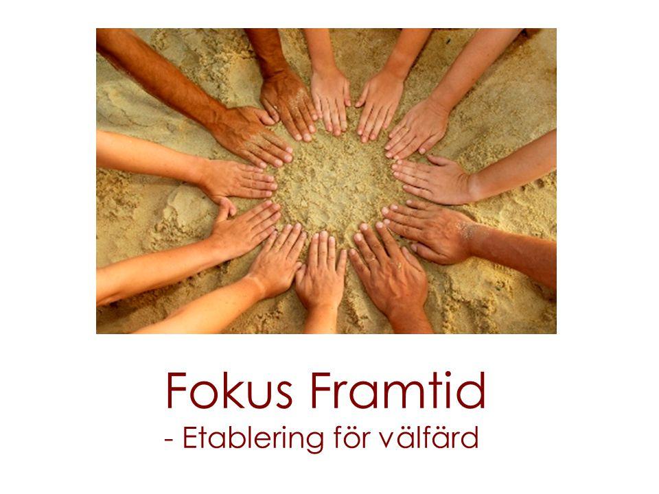 Fokus Framtid - Etablering för välfärd