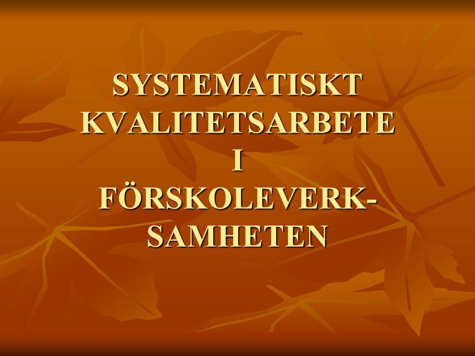 SYSTEMATISKT KVALITETSARBETE I FÖRSKOLEVERK-SAMHETEN