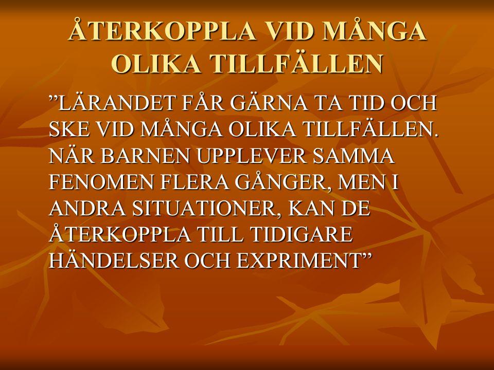 ÅTERKOPPLA VID MÅNGA OLIKA TILLFÄLLEN
