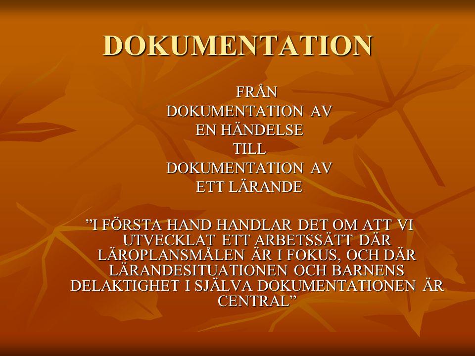 DOKUMENTATION FRÅN DOKUMENTATION AV EN HÄNDELSE TILL ETT LÄRANDE