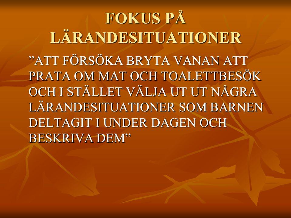 FOKUS PÅ LÄRANDESITUATIONER