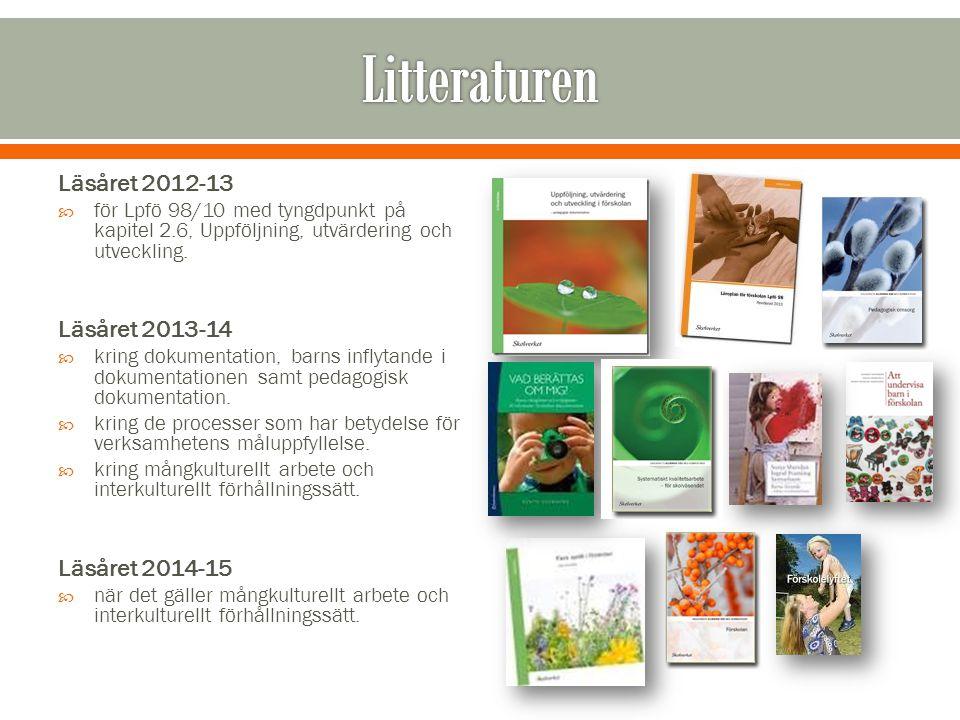 Litteraturen Läsåret 2012-13 Läsåret 2013-14 Läsåret 2014-15