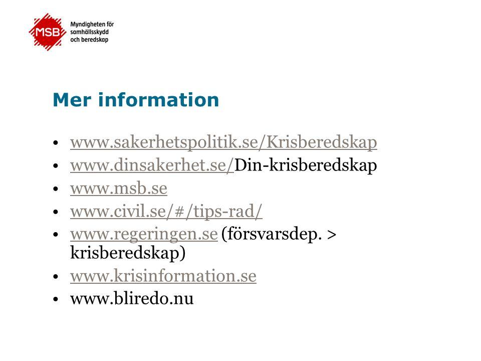 Mer information www.sakerhetspolitik.se/Krisberedskap