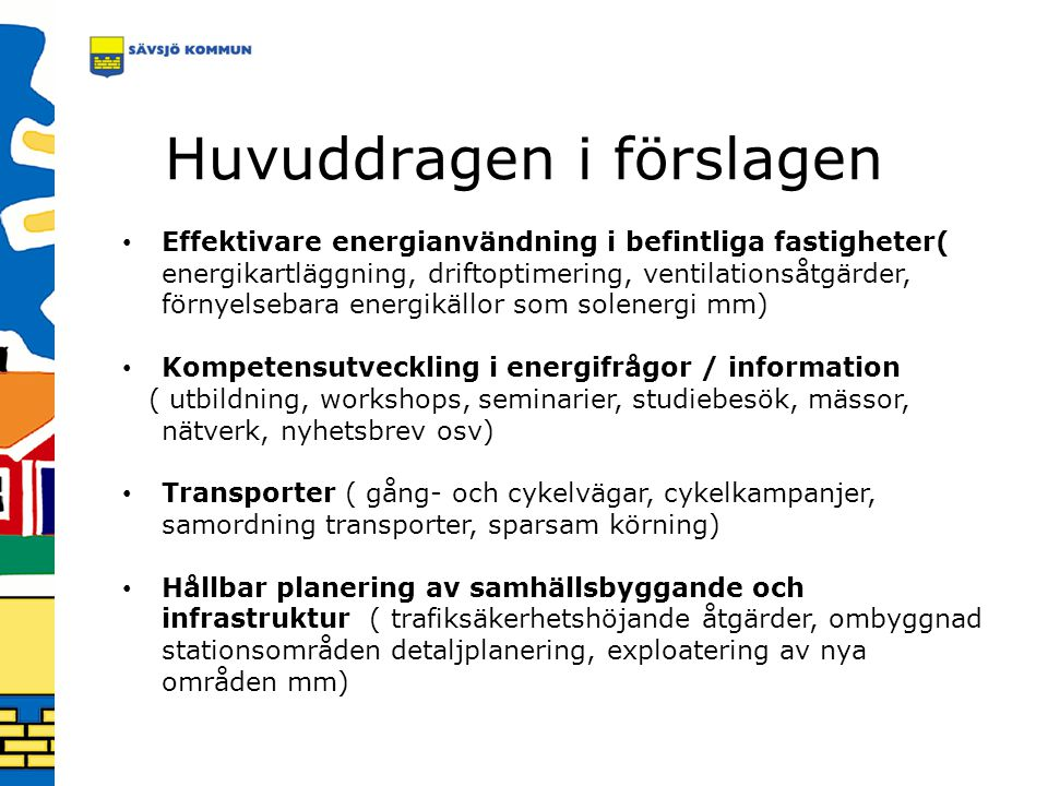 Huvuddragen i förslagen