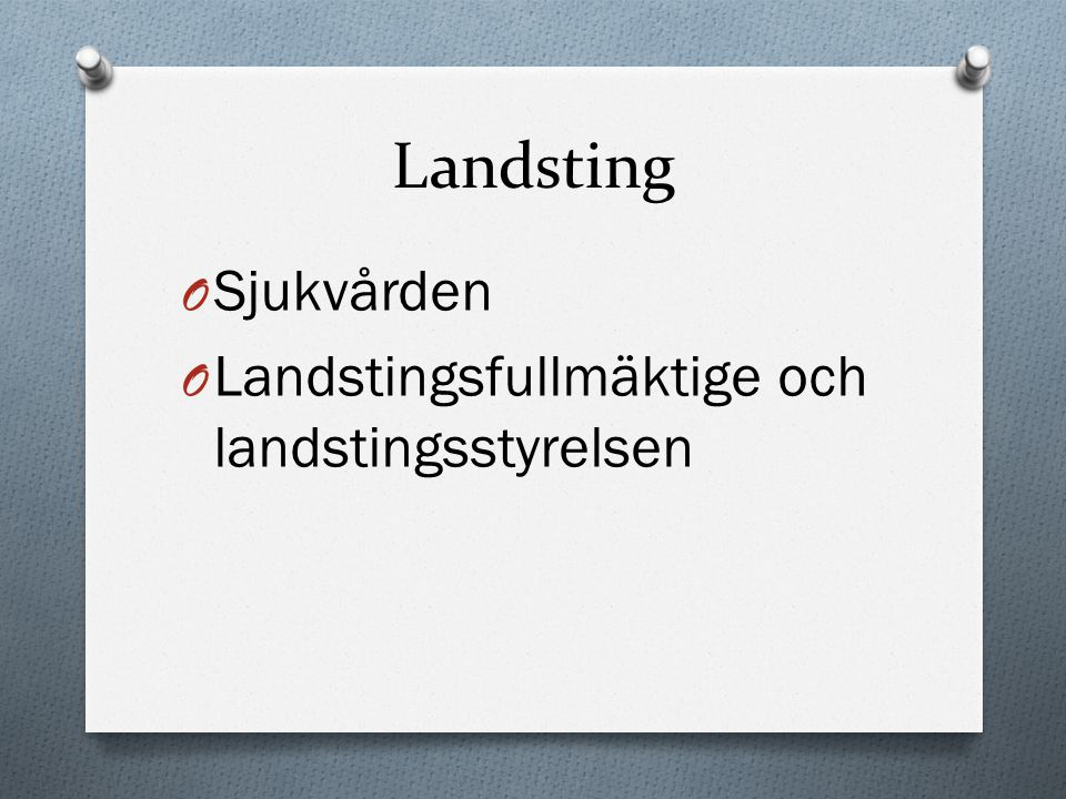 Landsting Sjukvården Landstingsfullmäktige och landstingsstyrelsen