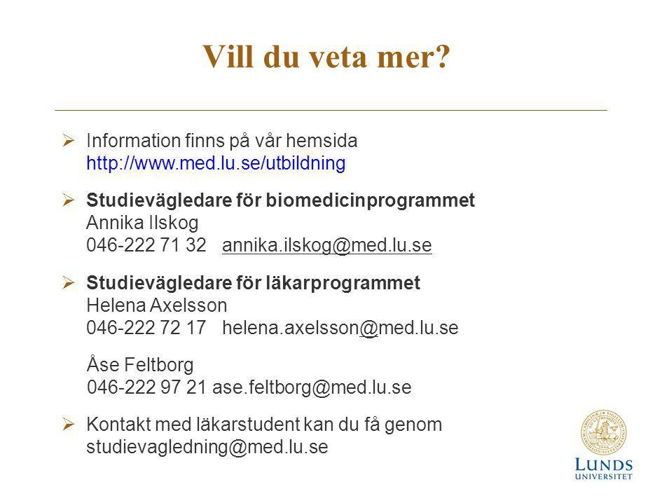 Vill du veta mer Information finns på vår hemsida http://www.med.lu.se/utbildning.