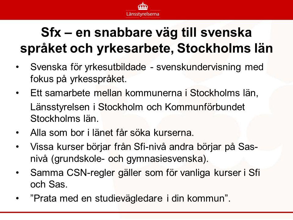 Sfx – en snabbare väg till svenska språket och yrkesarbete, Stockholms län