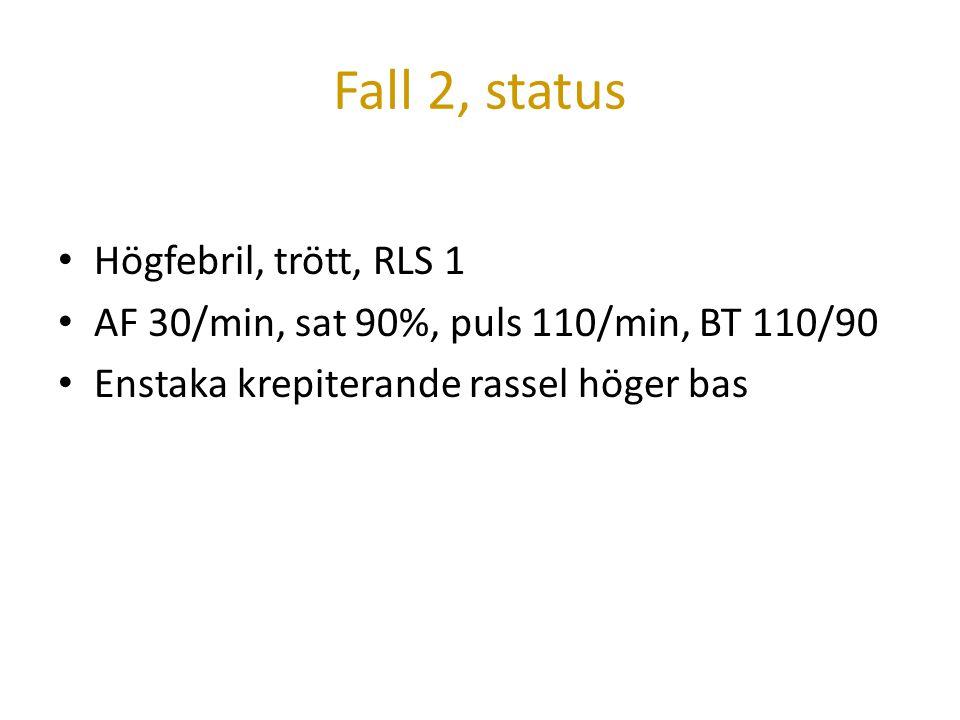 Fall 2, status Högfebril, trött, RLS 1