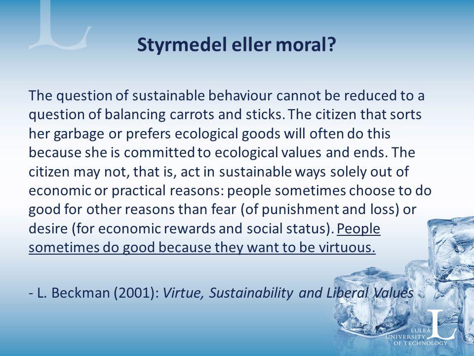 Styrmedel eller moral