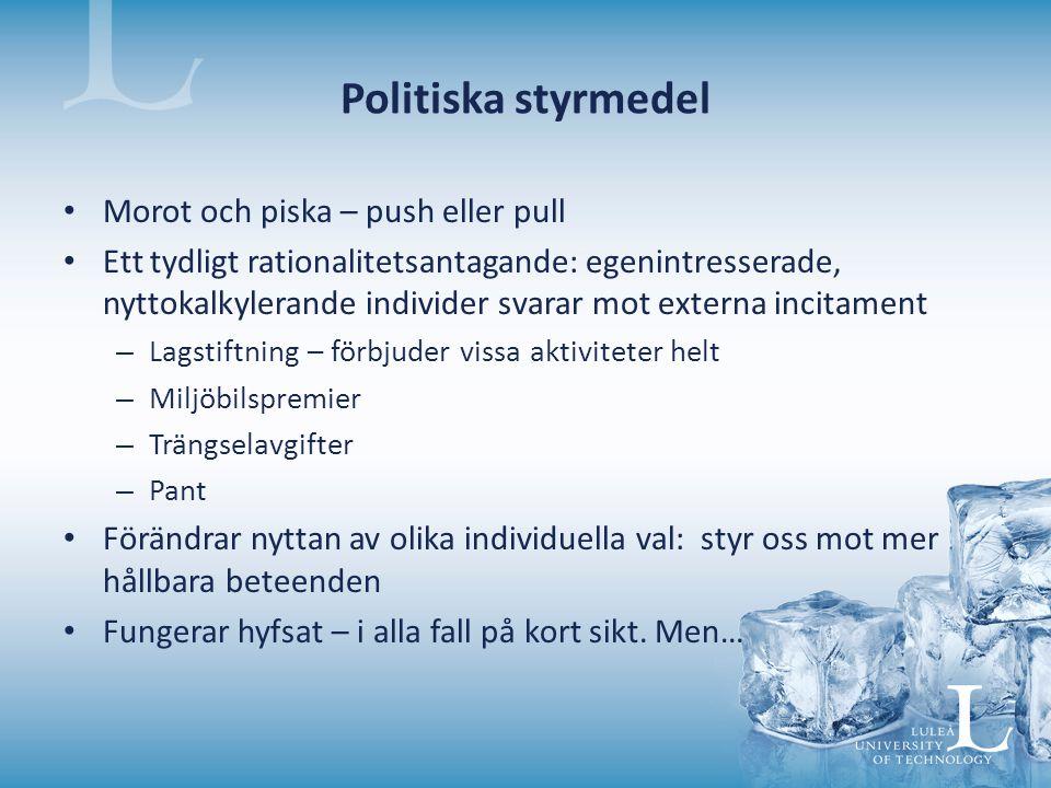 Politiska styrmedel Morot och piska – push eller pull