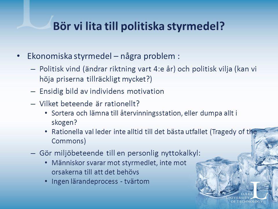 Bör vi lita till politiska styrmedel