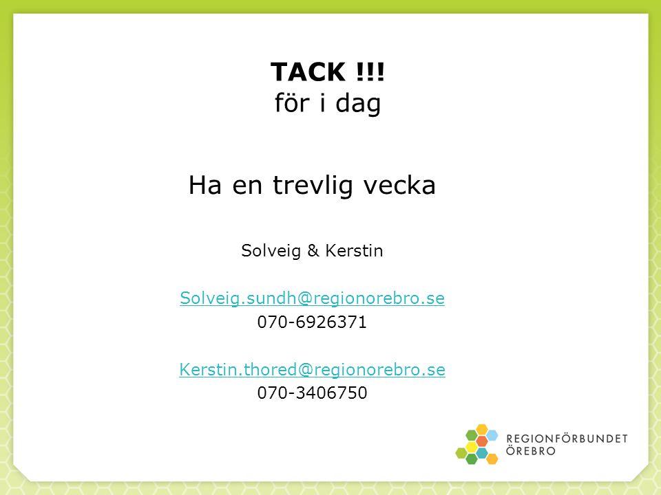 TACK !!! för i dag Ha en trevlig vecka Solveig & Kerstin