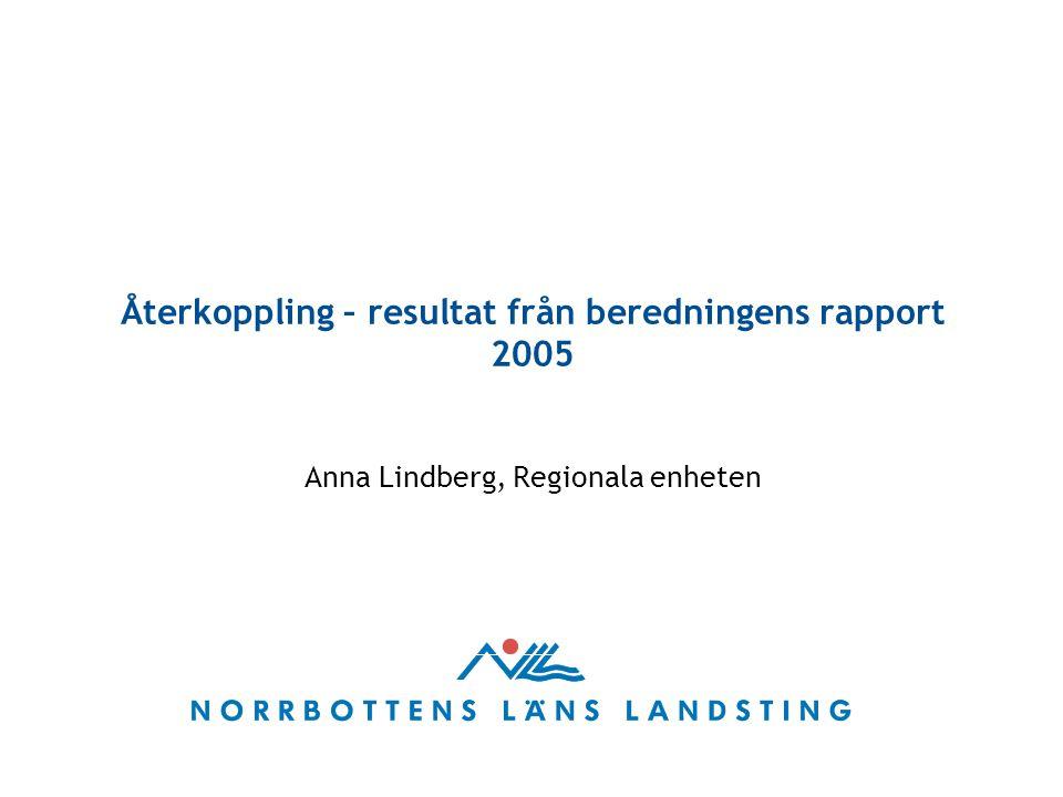 Återkoppling – resultat från beredningens rapport 2005