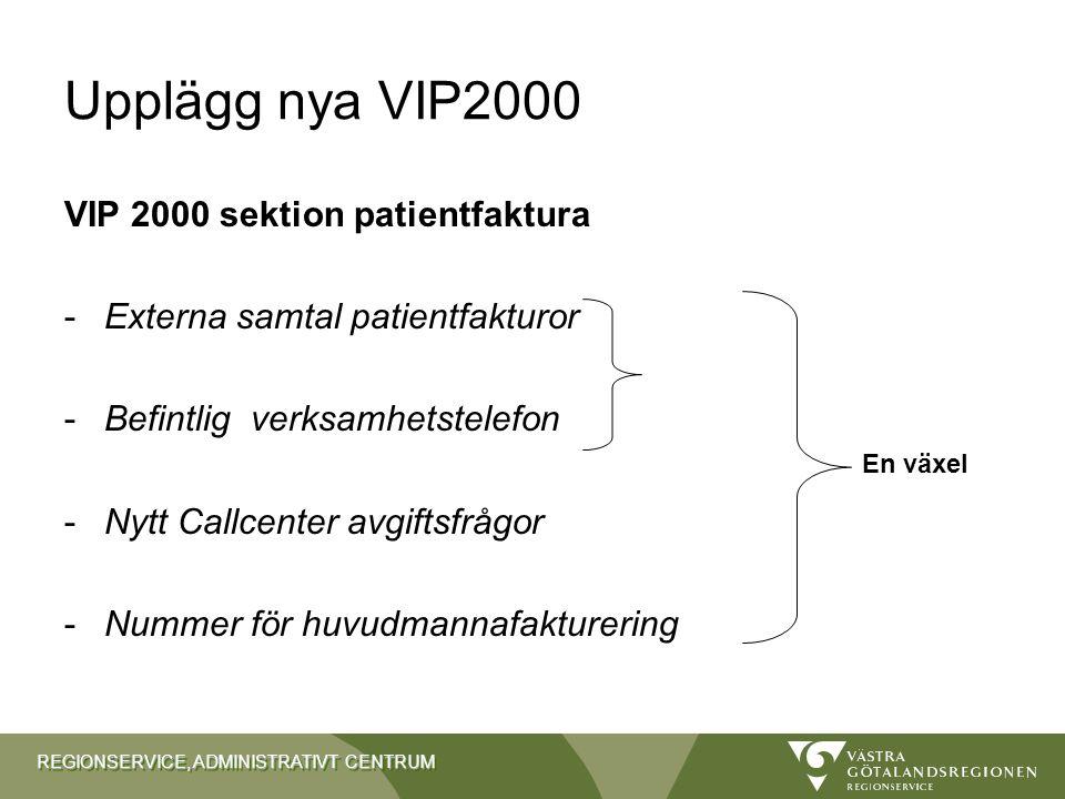 Upplägg nya VIP2000 VIP 2000 sektion patientfaktura