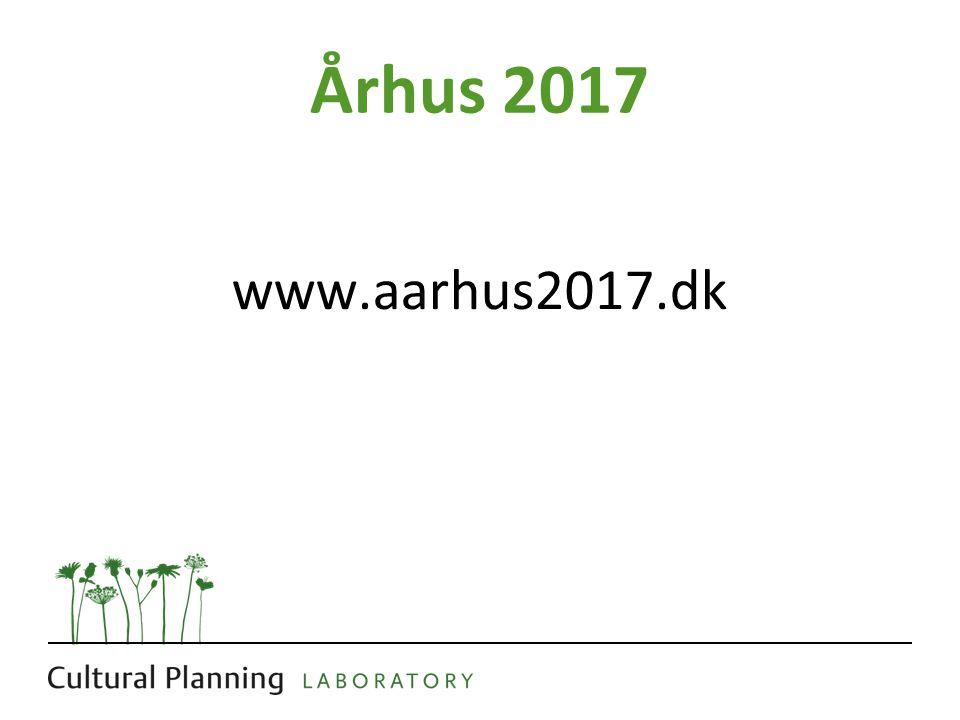 Århus 2017 www.aarhus2017.dk