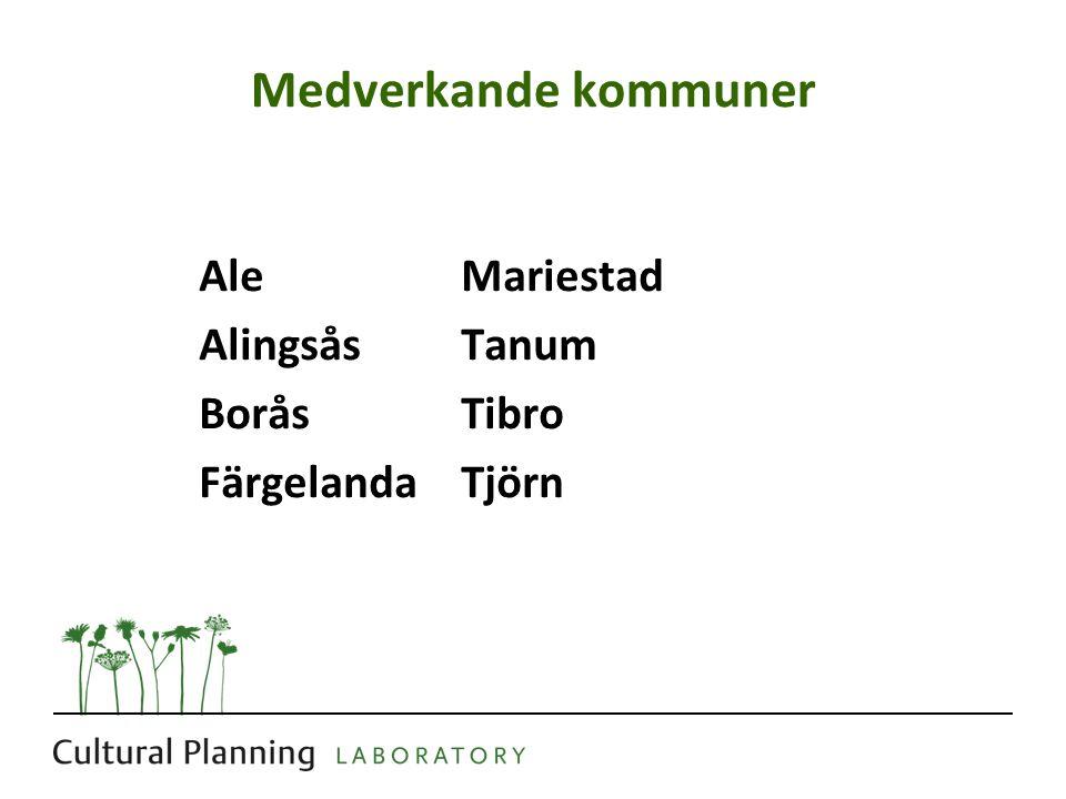 Medverkande kommuner Ale Mariestad Alingsås Tanum Borås Tibro
