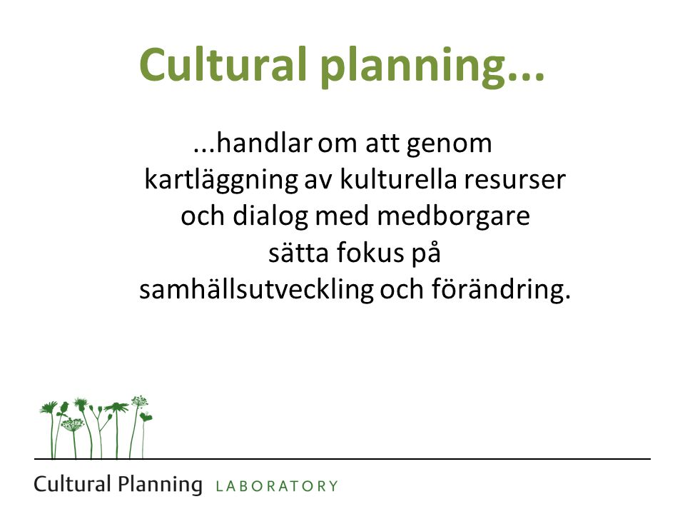 Cultural planning...