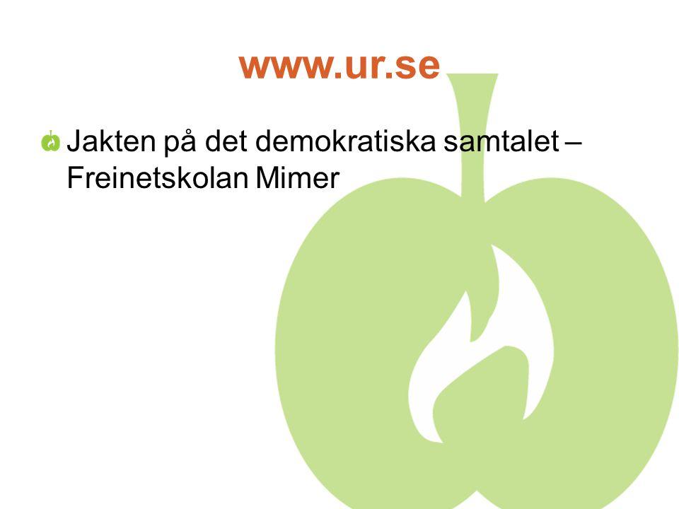 www.ur.se Jakten på det demokratiska samtalet – Freinetskolan Mimer