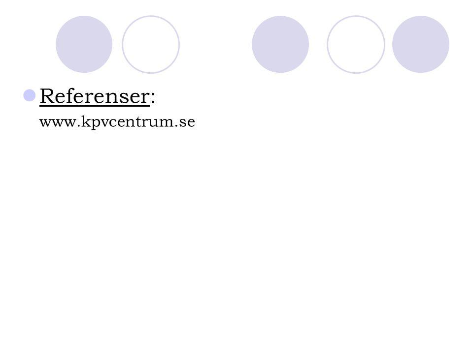Referenser: www.kpvcentrum.se