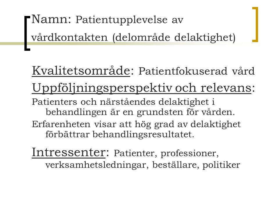 Namn: Patientupplevelse av vårdkontakten (delområde delaktighet)