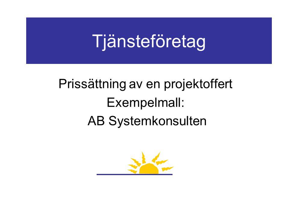 Prissättning av en projektoffert Exempelmall: AB Systemkonsulten