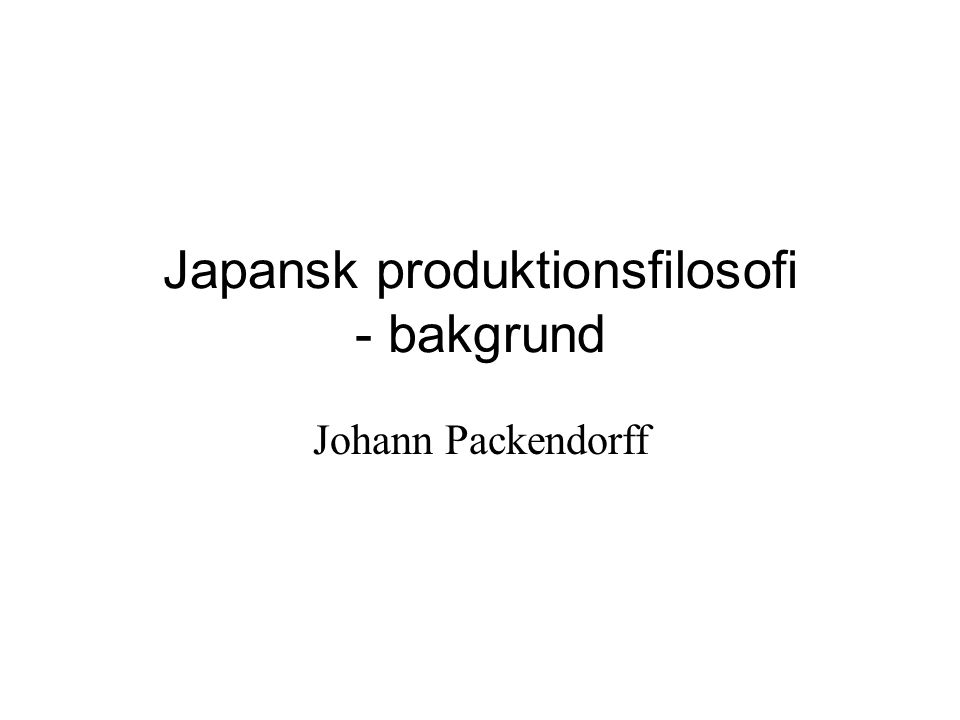 Japansk produktionsfilosofi - bakgrund
