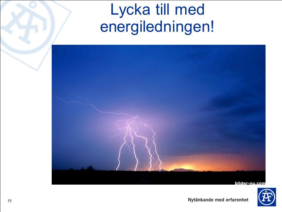 Lycka till med energiledningen!