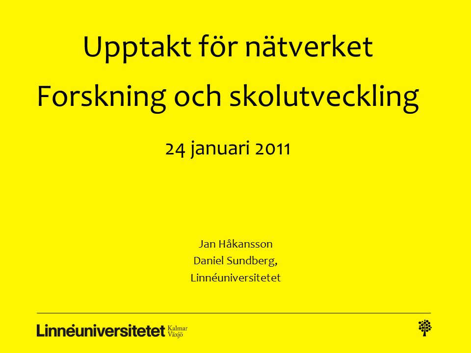 Upptakt för nätverket Forskning och skolutveckling 24 januari 2011