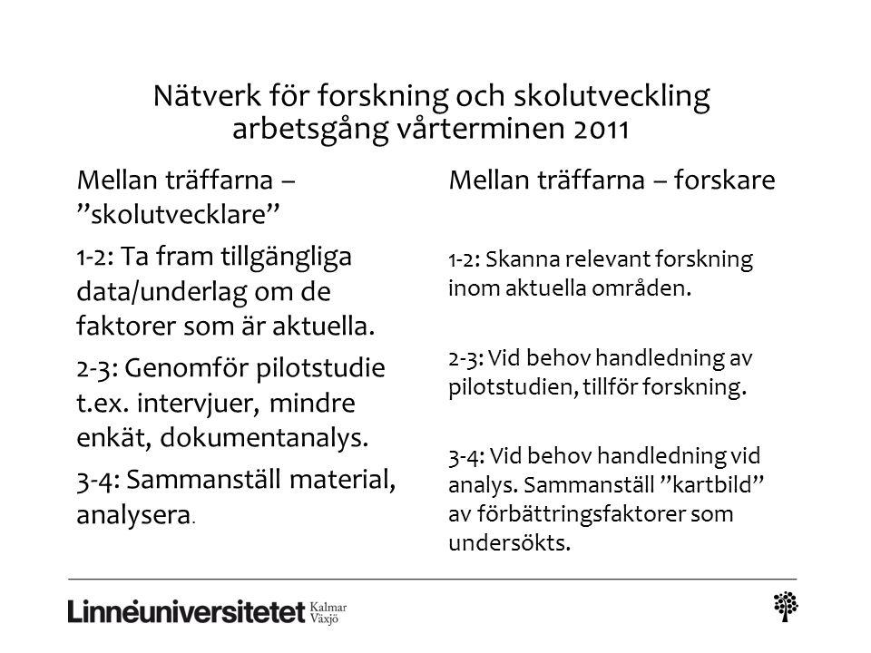 Nätverk för forskning och skolutveckling arbetsgång vårterminen 2011
