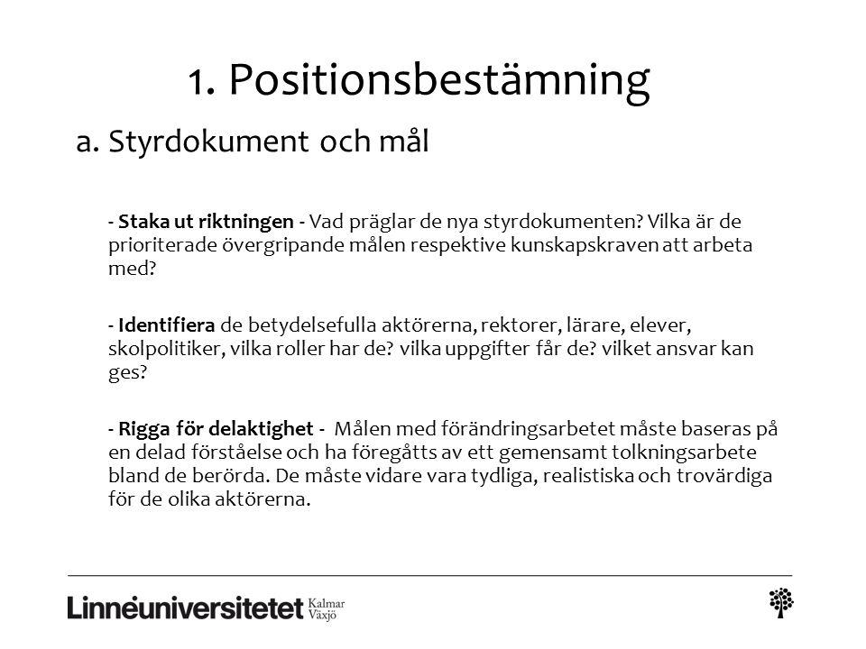 1. Positionsbestämning Styrdokument och mål