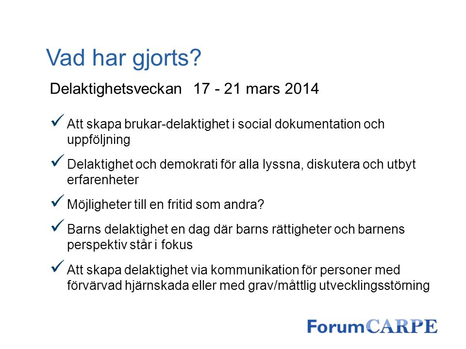 Vad har gjorts Delaktighetsveckan 17 - 21 mars 2014