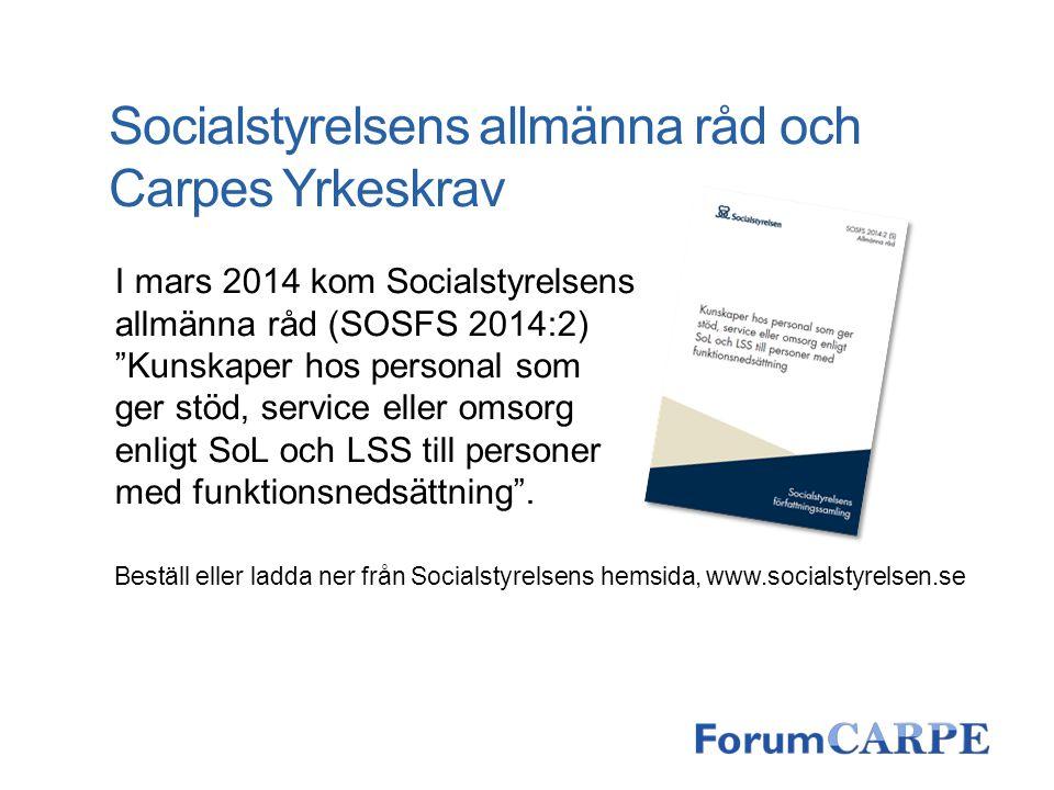 Socialstyrelsens allmänna råd och Carpes Yrkeskrav