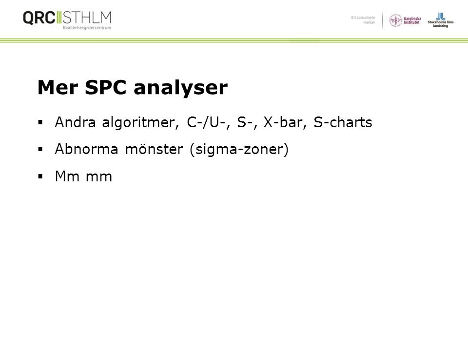Mer SPC analyser Andra algoritmer, C-/U-, S-, X-bar, S-charts