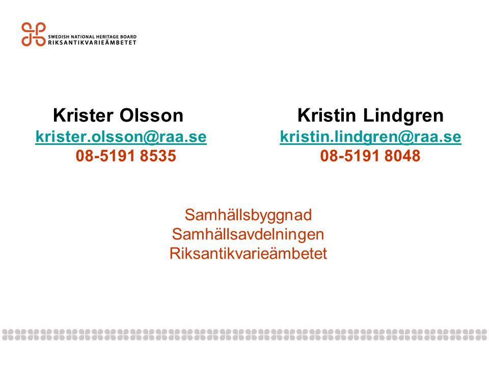 Krister Olsson. Kristin Lindgren krister. olsson@raa. se. kristin
